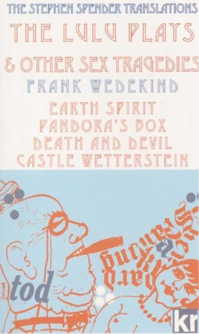 Lulu Plays and Other Sex Tragedies (German: Frank Wedekind