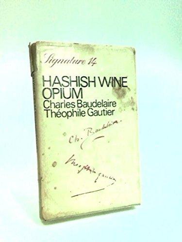 9780714508733: Hashish, Wine, Opium (Signature)