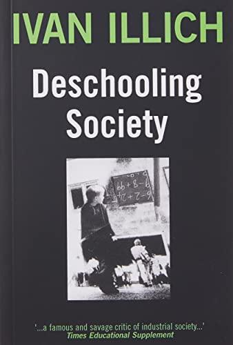9780714508795: Deschooling Society (Open Forum)