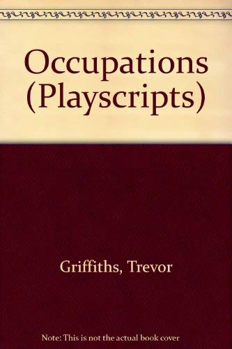 Occupations (Playscripts): Griffiths, Trevor