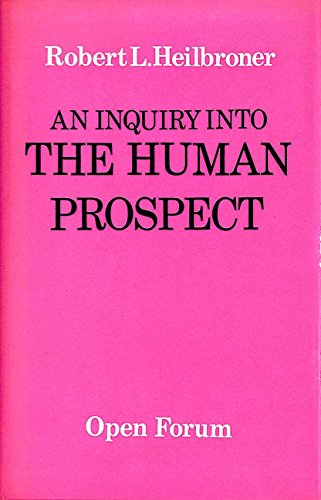9780714509327: An Inquiry into the Human Prospect (Open Forum)