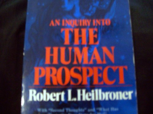 9780714509334: An Inquiry Into the Human Prospect: With Second Thoughts and What Has Posterity Ever Done for Me?