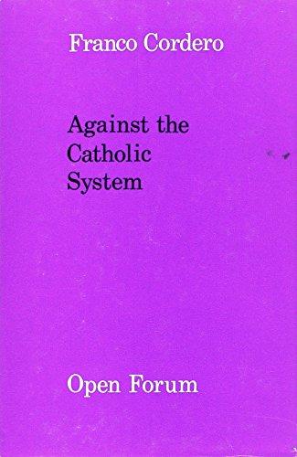 9780714509365: Against the Catholic System