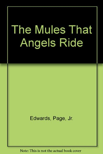 The Mules That Angels Ride: Edwards, Page, Jr.