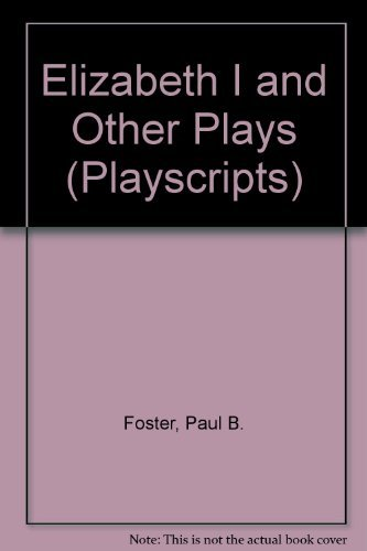 9780714510286: Elizabeth I and Other Plays (Playscripts)