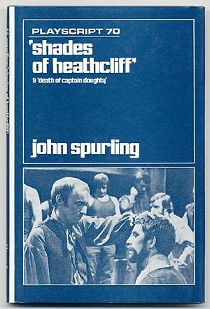 Shades of Heathcliff (Playscripts): Spurling, John