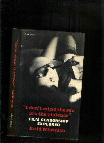 9780714525341: I Don't Mind the Sex, it's the Violence: Film Censorship Explored (Open Forum)