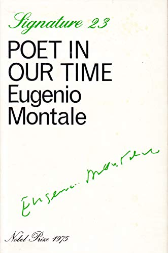 Poet in Our Time (Signature): Montale, Eugenio
