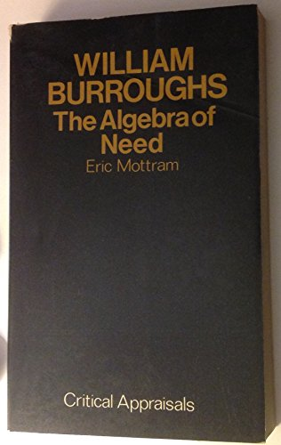 9780714525631: William Burroughs: The Algebra of Need