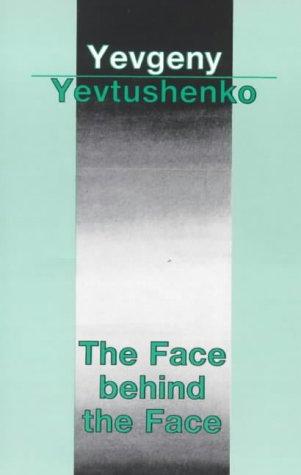 The Face Behind the Face: Yevtushenko, Yevgeny