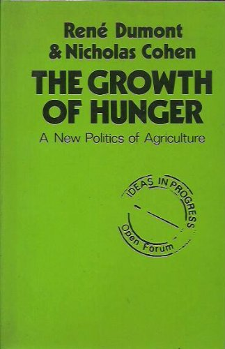 9780714526423: The Growth of Hunger: A New Politics of Agriculture (Ideas in Progress)