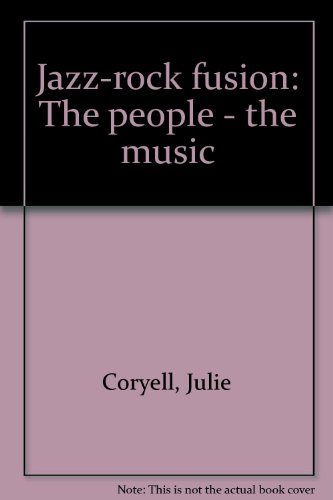 9780714526676: Jazz-Rock Fusion: The People - The Music