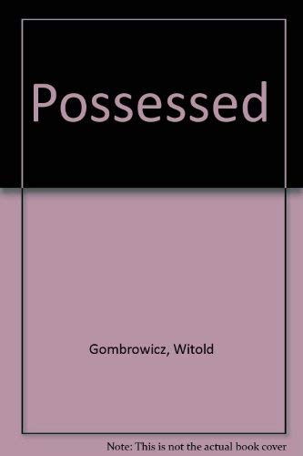 Possessed: The Secret of Myslotch: Gombrowicz, Witold
