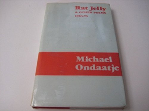Rat Jelly and Other Poems, 1963-78: Ondaatje, Michael