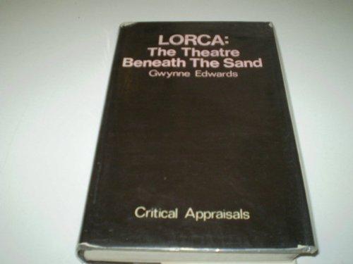 9780714526980: Lorca: The Theatre Beneath the Sand