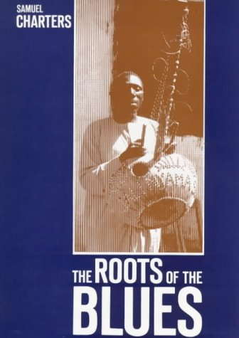 9780714527055: The Roots of the Blues: An African Search (Roots of the Blues CL)