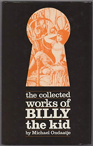 Collected Works of Billy the Kid: Ondaatje, Michael
