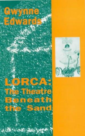 9780714527710: Lorca: The Theatre Beneath the Sand