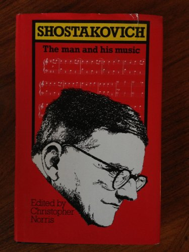 9780714527789: Shostakovich: The Man and His Music (Shostakovich CL)