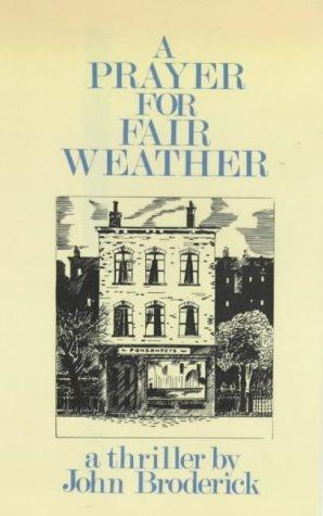 A Prayer for Fair Weather: Broderick, John