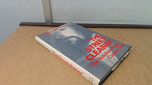 9780714528472: The Streetcleaner: The Yorkshire Ripper Case on Trial