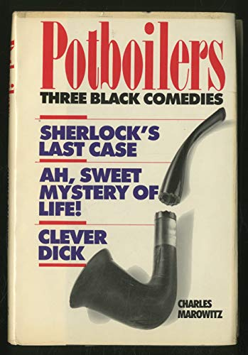 9780714528618: Potboilers: Three Black Comedies. Sherlock's Last Case; Ah, Sweet Mystery of Life; Clever Dick