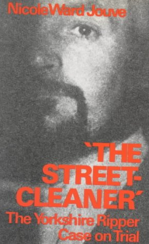 9780714528847: Streetcleaner: The Yorkshire Ripper Case on Trial