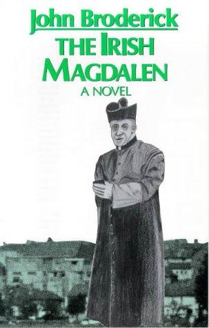 The Irish Magdalen: Broderick, John