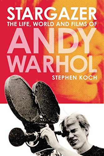 Stargazer: The Life, World and Films of Andy Warhol Format: Paperback: Stephen Koch
