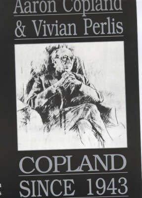 9780714529790: Copland Since 1943