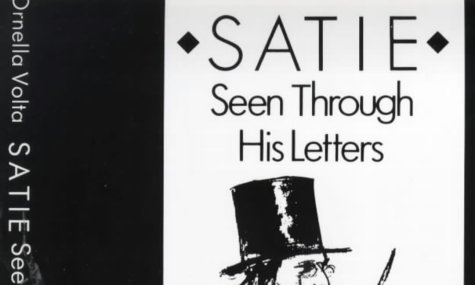 9780714529806: Satie Seen Through His Letters: ART OF LITERARY TRANSLATION