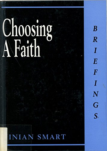 9780714529820: Choosing a Faith (Briefings)