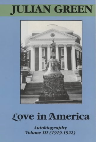 Love in America: Autobiography, Vol. 3 (1919-1922): Green, Julian