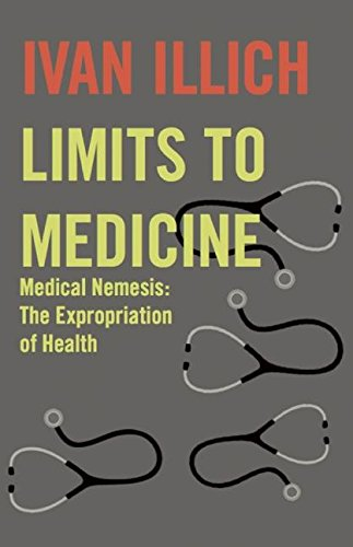 9780714529936: Limits to Medicine: Medical Nemesis - The Expropriation of Health