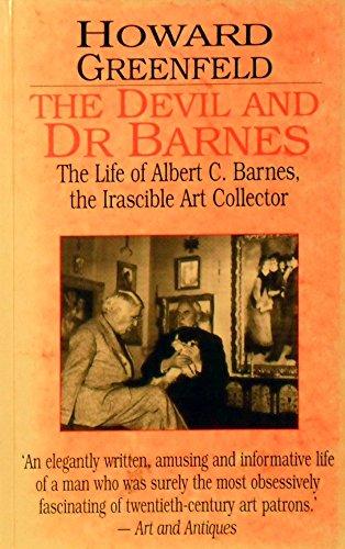 9780714530062: The Devil and Dr. Barnes: Life of Albert C.Barnes, the Irascible Art Collector