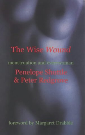 9780714530550: The Wise Wound: Menstruation and Everywoman