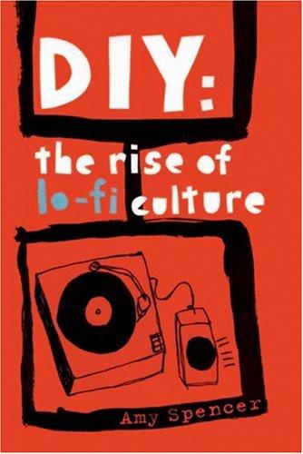 9780714531052: DIY: The Rise of Lo-fi Culture