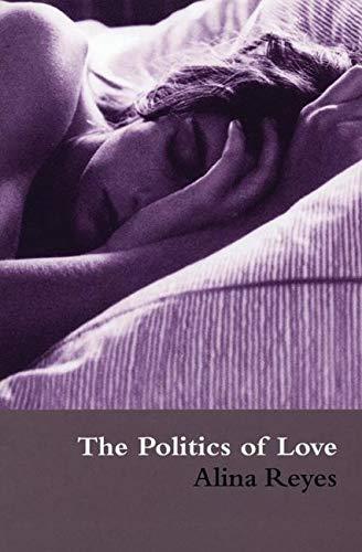 The Politics of Love: Reyes, Alina