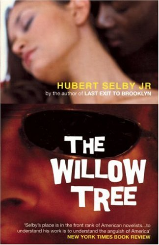 The Willow Tree (Advance Reading Copy): Hubert Selby