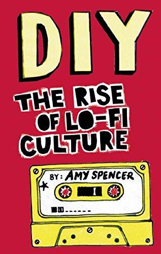9780714531618: DIY: The Rise of Lo-Fi Culture