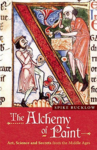9780714531724: The Alchemy of Paint: Art, Science and Secrets from the Middle Ages: Colour and Meaning Fom the Middle Ages