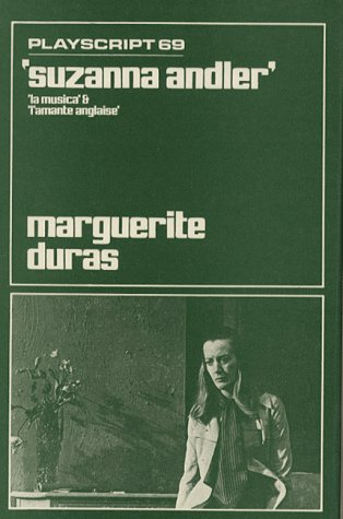Suzanna Andler, La Musica & L'Amante Anglaise: Duras, Marguerite