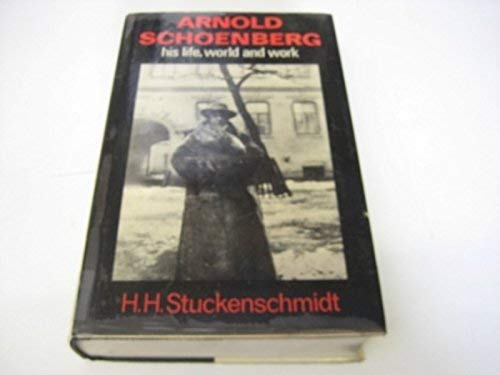 9780714535326: Arnold Schoenberg: His Life, World and Work