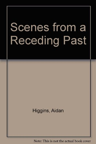 SCENES FROM A RECEDING PAST: Higgins, Aidan