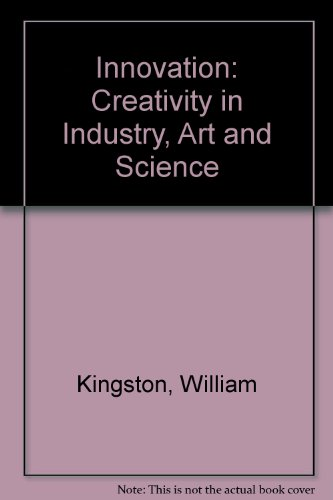 9780714536118: Innovation: Creativity in Industry, Art and Science