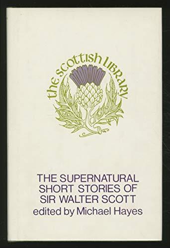 Supernatural Short Stories of Sir Walter Scott, The: Walter, Sir Scott