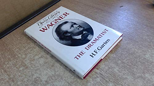 9780714536200: Wagner the dramatist (Opera Library)