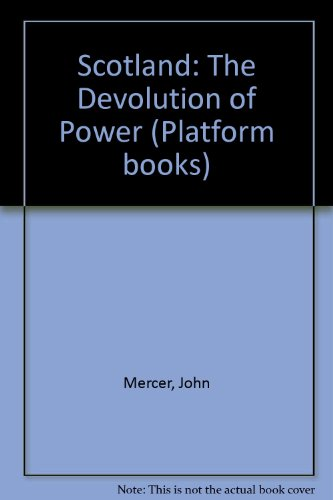 9780714536224: Scotland: The Devolution of Power (Platform books)