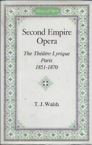 SECOND EMPIRE OPERA. The Theatre Lyrique, Paris 1851-1870.