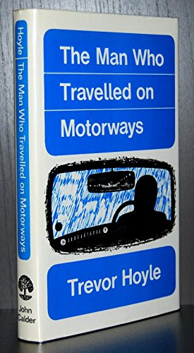 The Man Who Travelled on Motorways (0714537322) by Trevor Hoyle